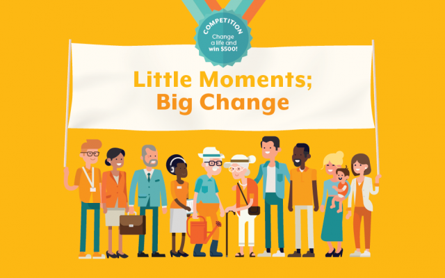 Little Moments; Big Change Impact Competition