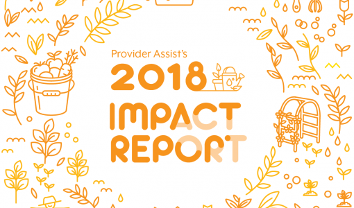 Provider Assist's 2018 Impact Report
